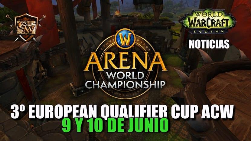 Acompañadnos los días 9 y 10 de junio en la tercera European Qualifier Cup del WoW Arena World Championship