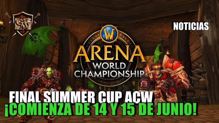 ¡No os perdáis la final de verano del WoW Arena World Championship el 14 y 15 de junio!