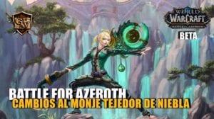 portada-cambios monje TEJEDOR DE NIEBLA en Battle for Azeroth