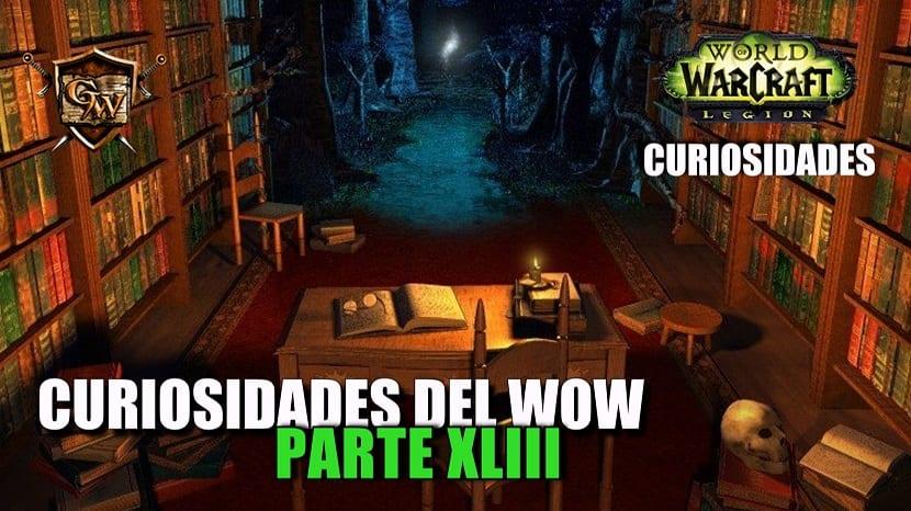 Curiosidades del Wow: Parte XLIII