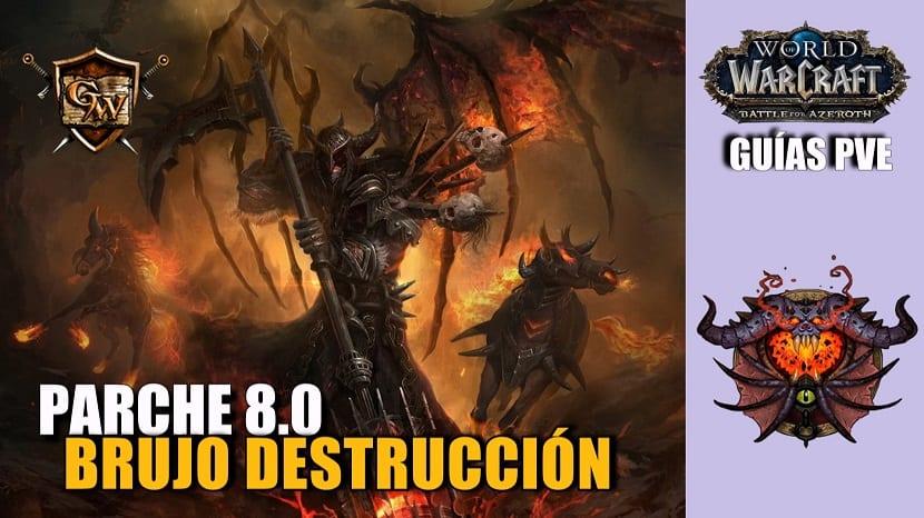 Brujo Destrucción – Guías PVE – Parche 8.0