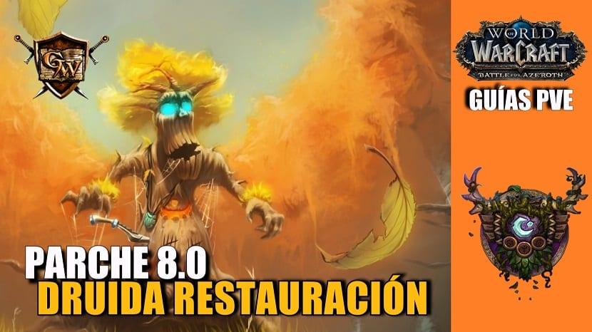 Druida Restauración – Guía PVE – Parche 8.0