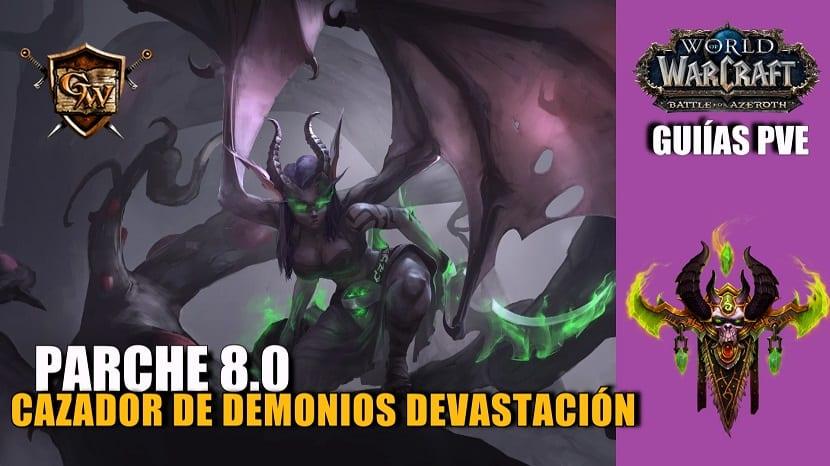 Cazador de demonios Devastación – Guía PVE – Parche 8.0