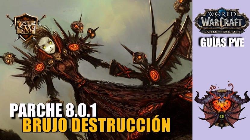 Brujo Destrucción – Guías PVE – Parche 8.0.1