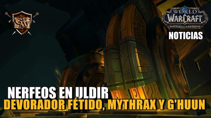Próximos cambios en Uldir 28 de noviembre - Nerfeos a Devorador fétido, Mythrax y G'huun