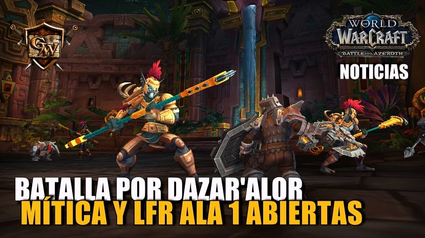 ¡Ya están disponibles la versión mítica y el ala 1 en el buscador de bandas de Batalla de Dazar'alor!