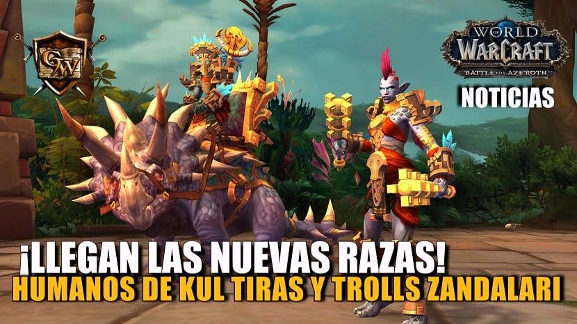 Llegan las nuevas razas aliadas: humanos de Kul Tiras y trols Zandalari