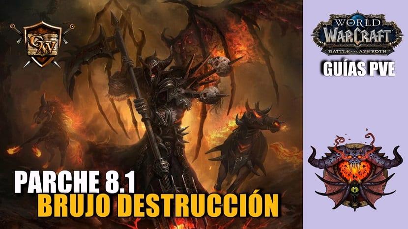 Brujo Destrucción – Guías PVE – Parche 8.1