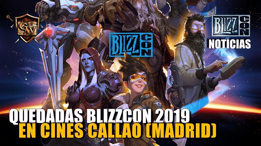 Quedada para ver la Blizzcon 2019 en Cines Callao (Madrid)