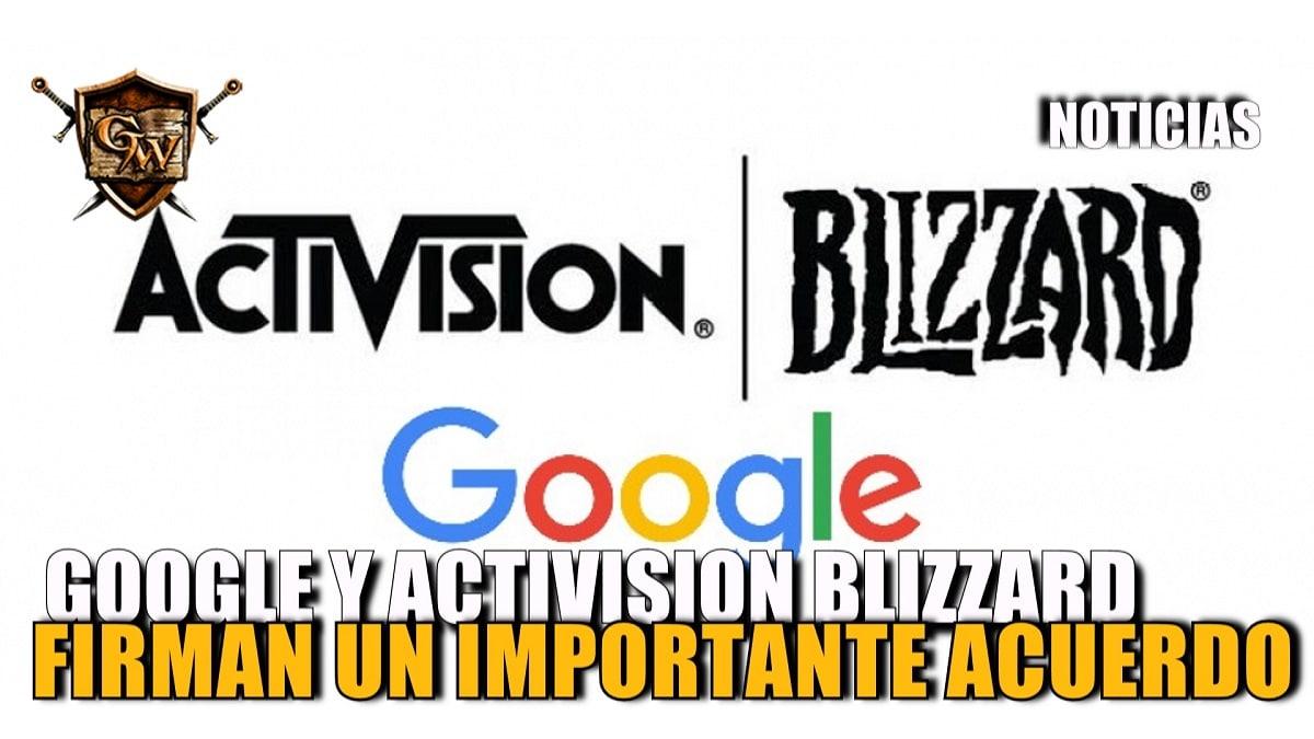 Activision Blizzard y Google firman un acuerdo para alojar sus juegos y eventos