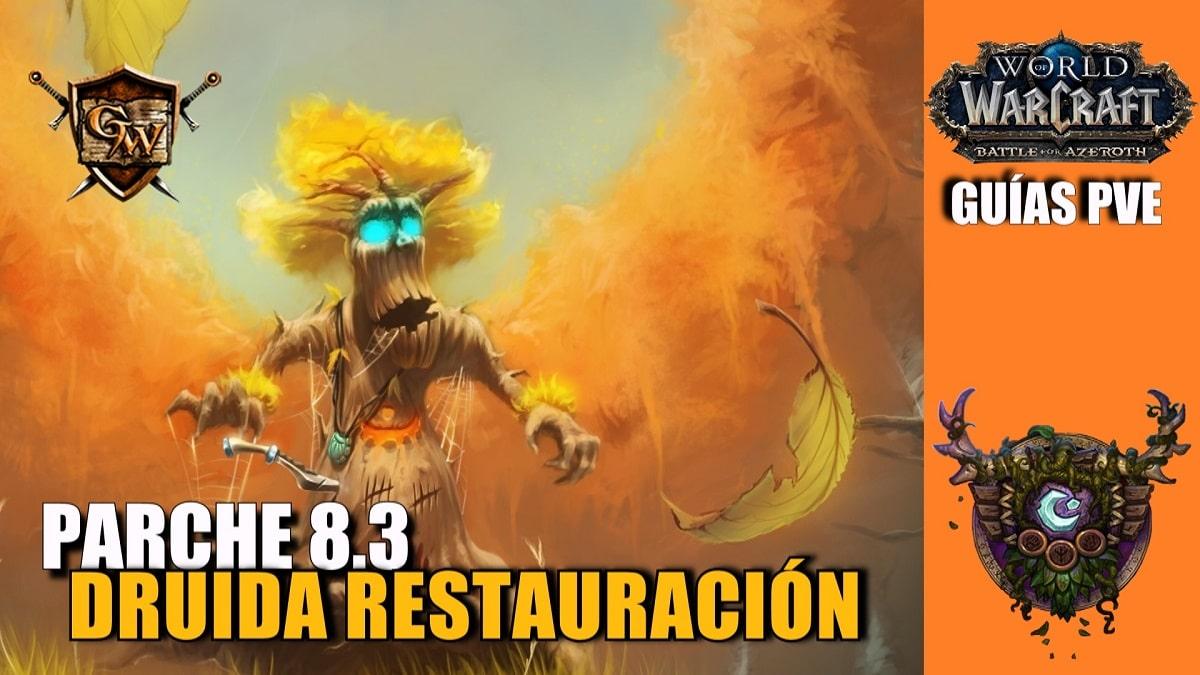 Druida Restauración – Guía PVE – Parche 8.3