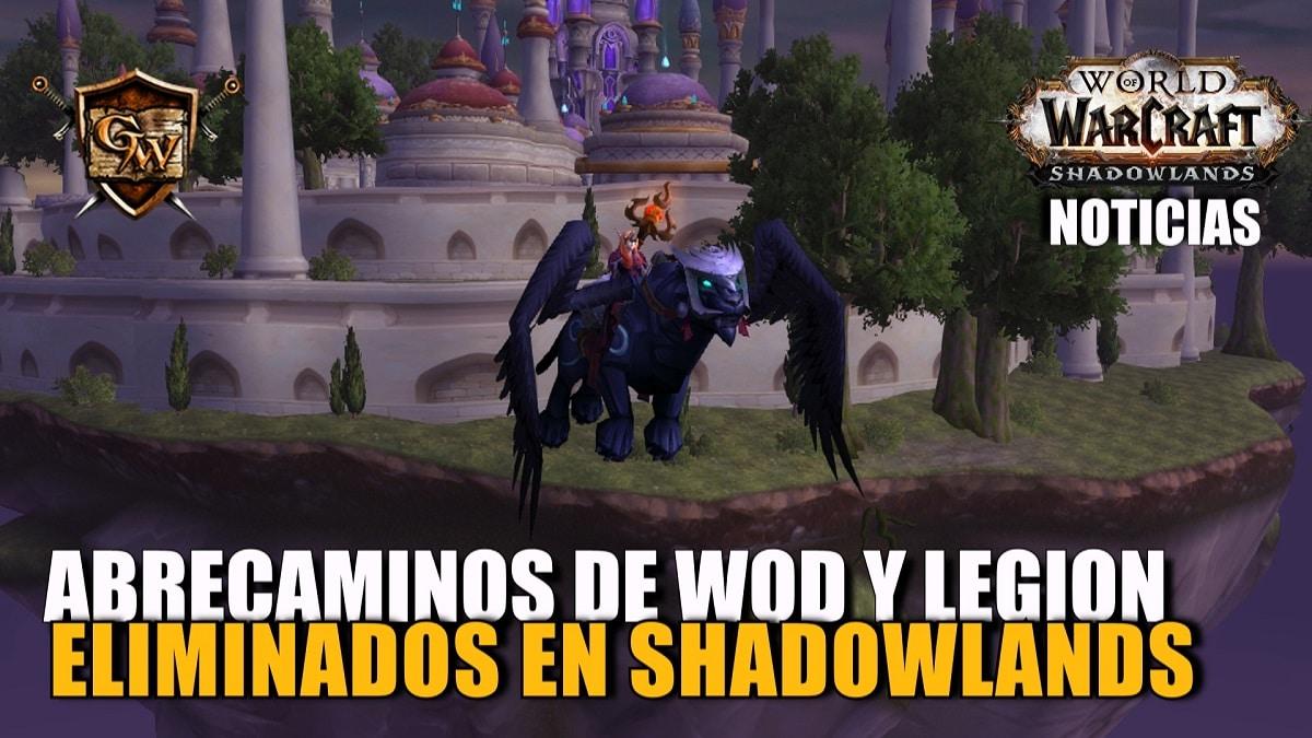 Eliminados los Abrecaminos en Warlords of Draenor y Legion - Shadowlands