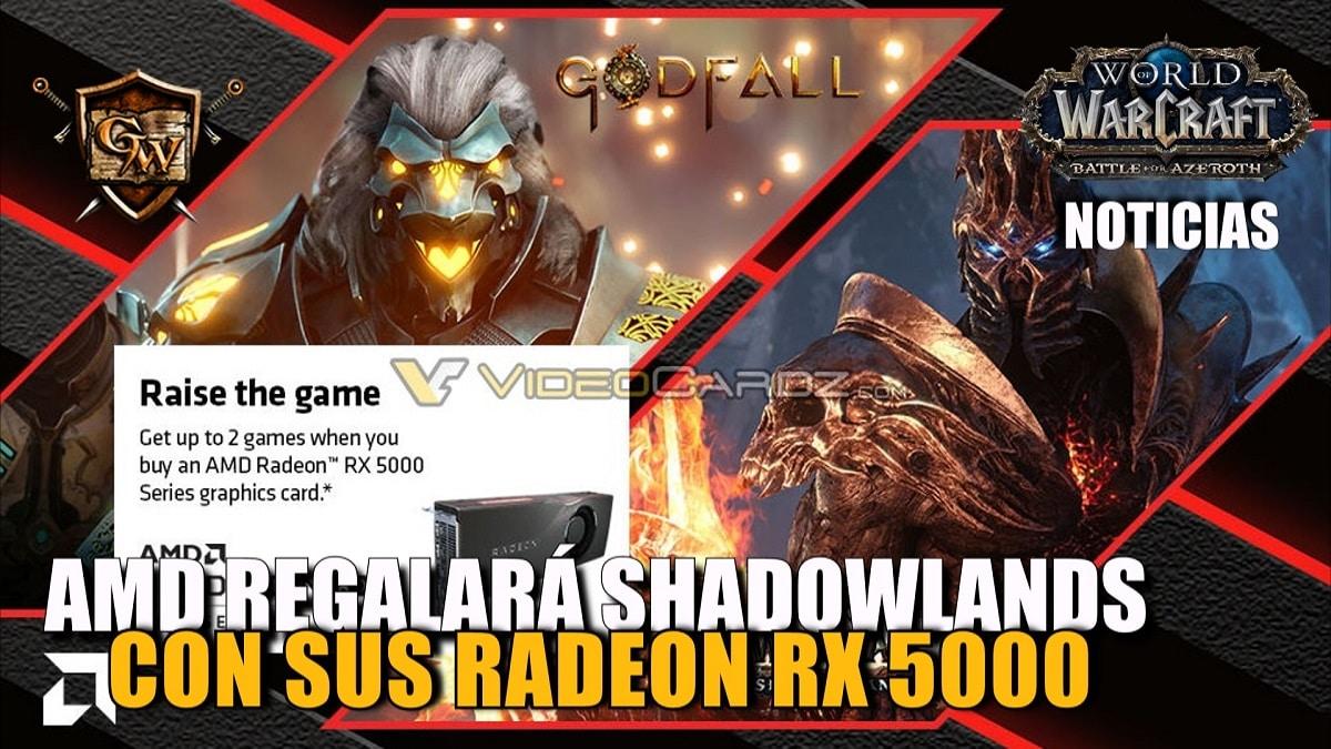 AMD regalará por la compra de sus Radeon RX 5000 la expansión de Shadowlands