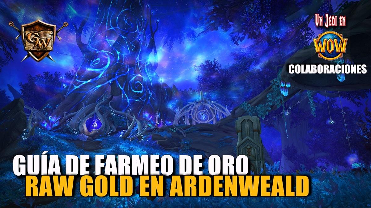 Guía de farmeo Raw Gold en Ardenweald