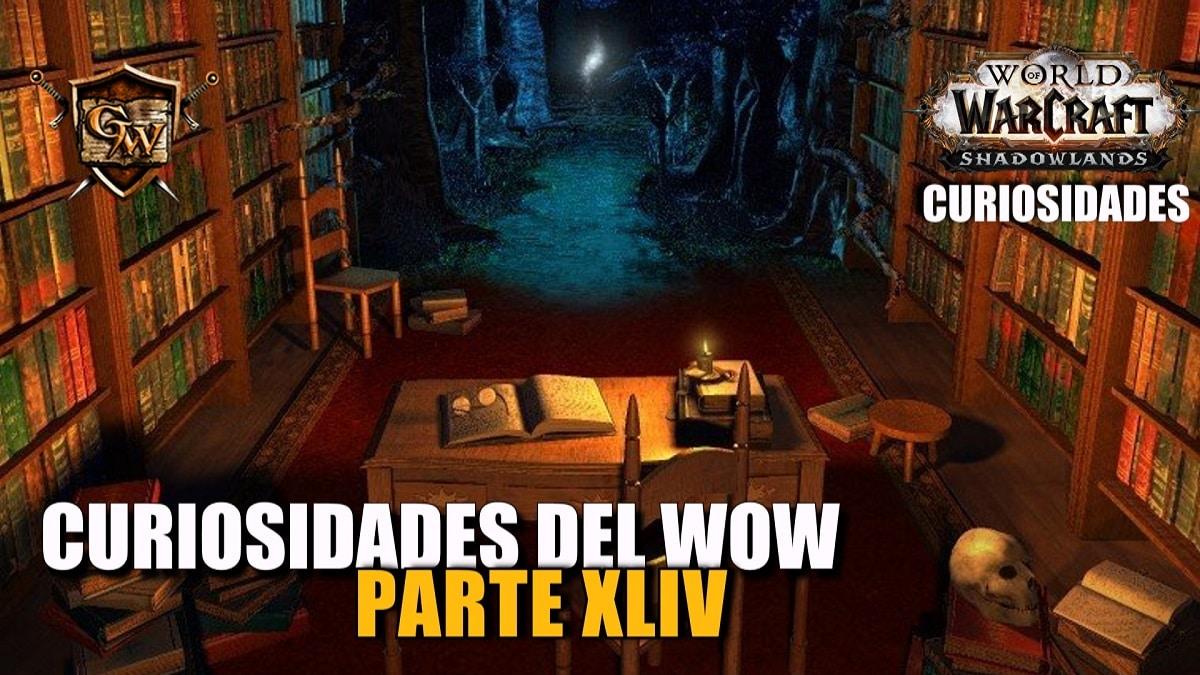 Curiosidades del Wow: Parte XLIV