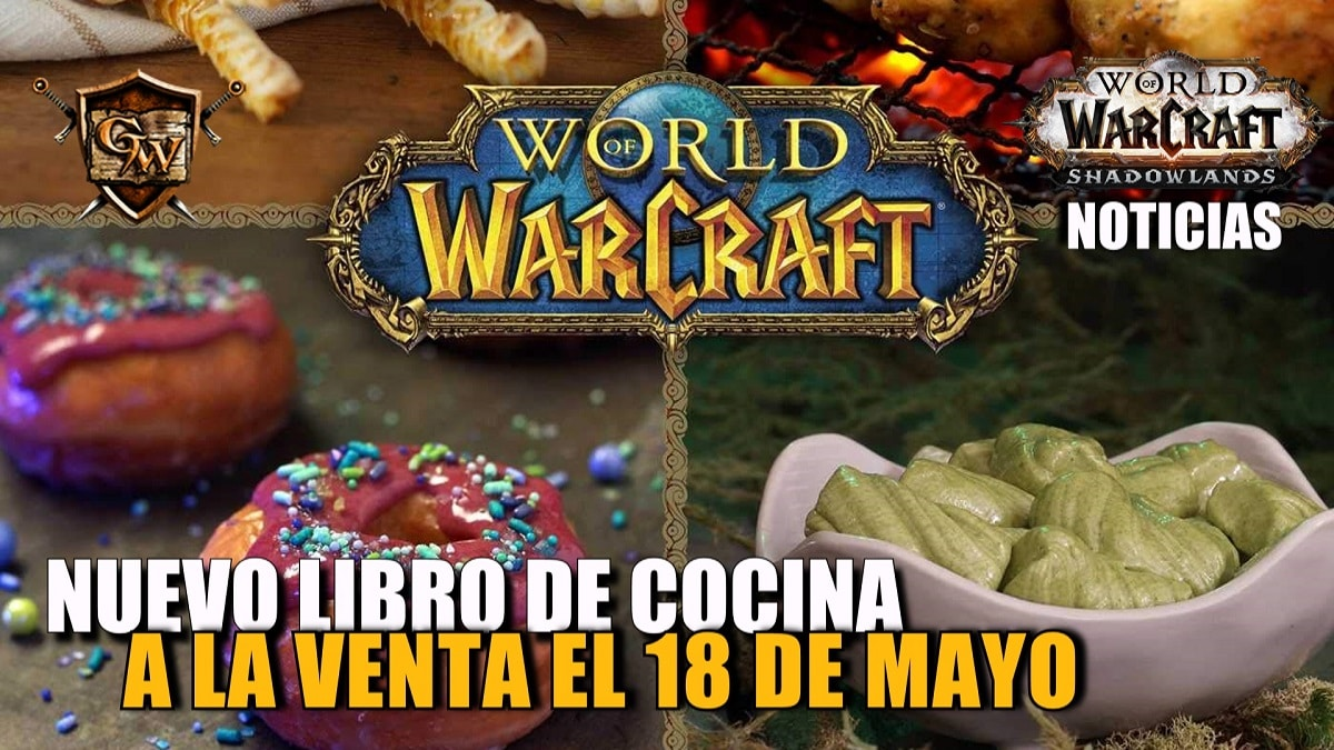 New Flavors of Azeroth: The Official Cookbook saldrá el 18 de mayo